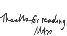Signature: Thanks for reading.